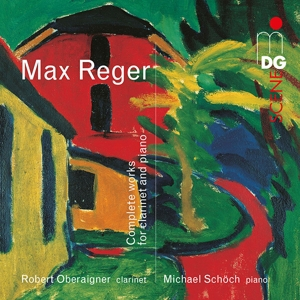 Max Reger: complete works for clarinet and piano - Oberaigner - Schöch, Dabringhaus & Grimm